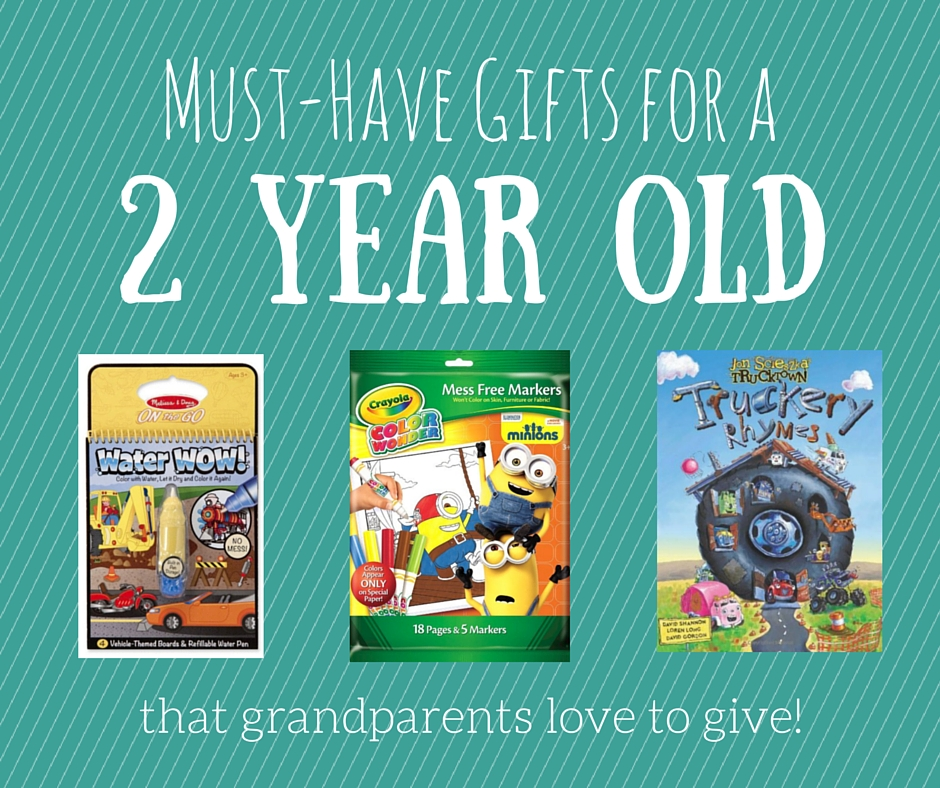 Must-Have Gifts for a Two Year Old (that Grandparents love to give!)