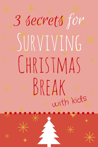 Surviving Christmas Break With Kids