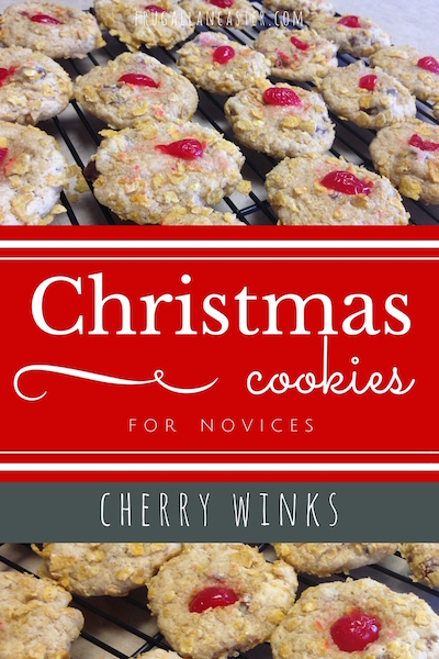 Christmas Cookies for Novices: Cherry Winks