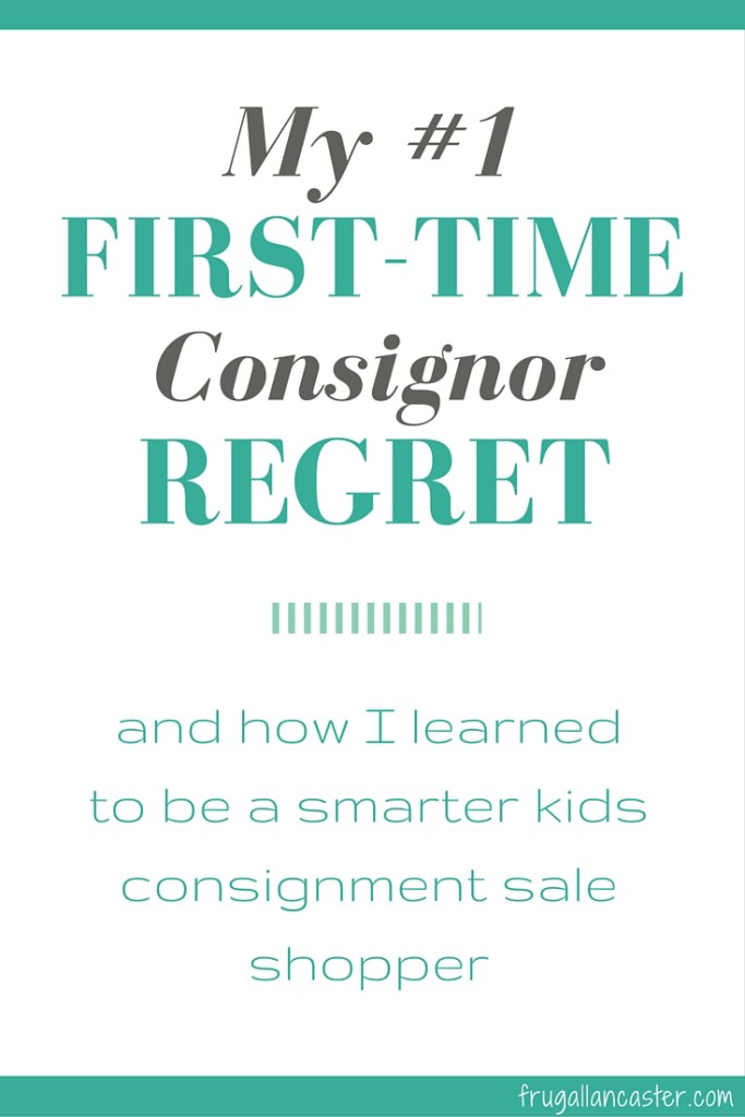 My Number 1 First Time Consignor Regret and How I Learned to be a Smarter Kids Consignment Sale Shopper