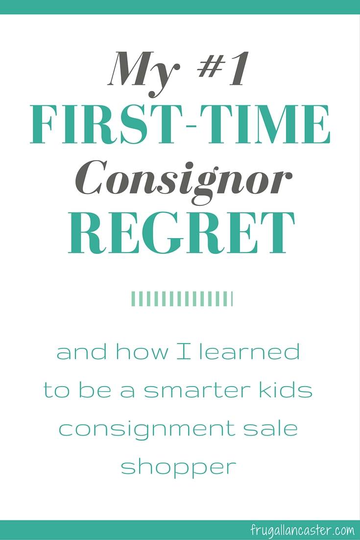 My #1 First Time Consignor Regret and How I Learned to be a Smarter Consignment Sale Shopper