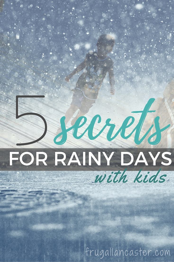 5 Secrets to Survivng Rainy Days with Kids (and how to plan ahead and save on them too!)