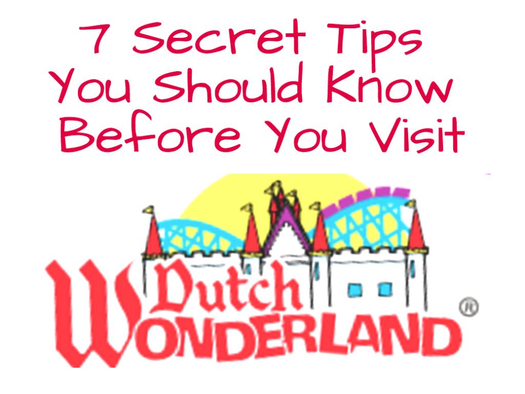 7 secret tips you should know before you visit dutch wonderland