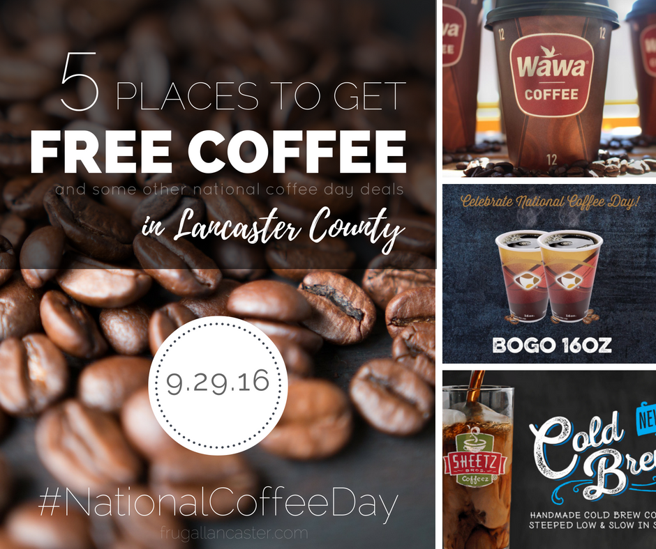 5 Places To Get FREE Coffee and other National Coffee Day Deals in Lancaster County