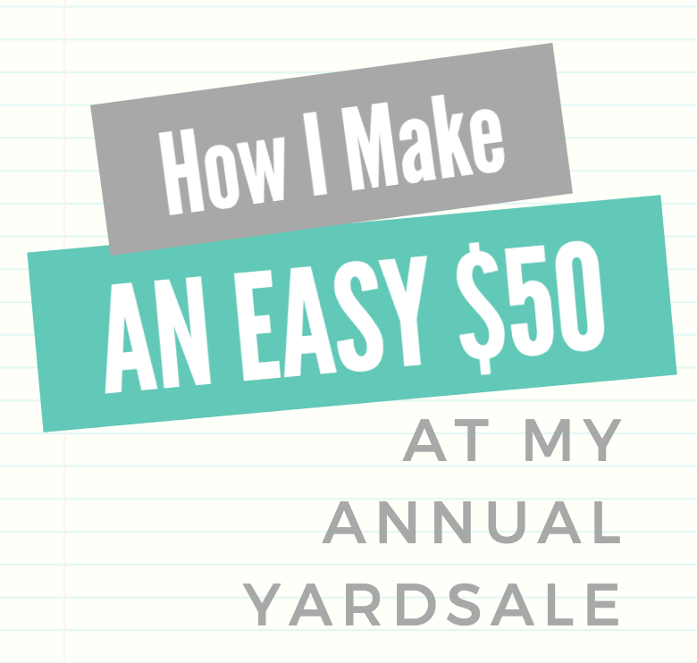 how i make an easy 50 at my annual yardsale