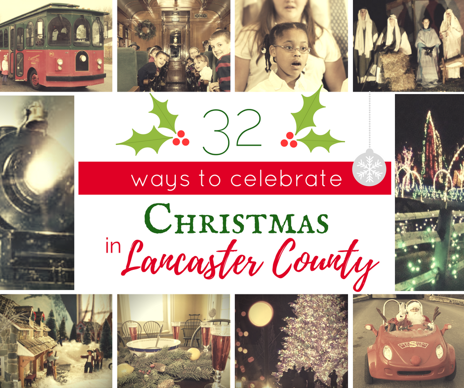unique ways to celebrate christmas in lancaster county this holiday season