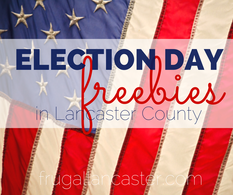 Election Day Freebies in Lancaster County