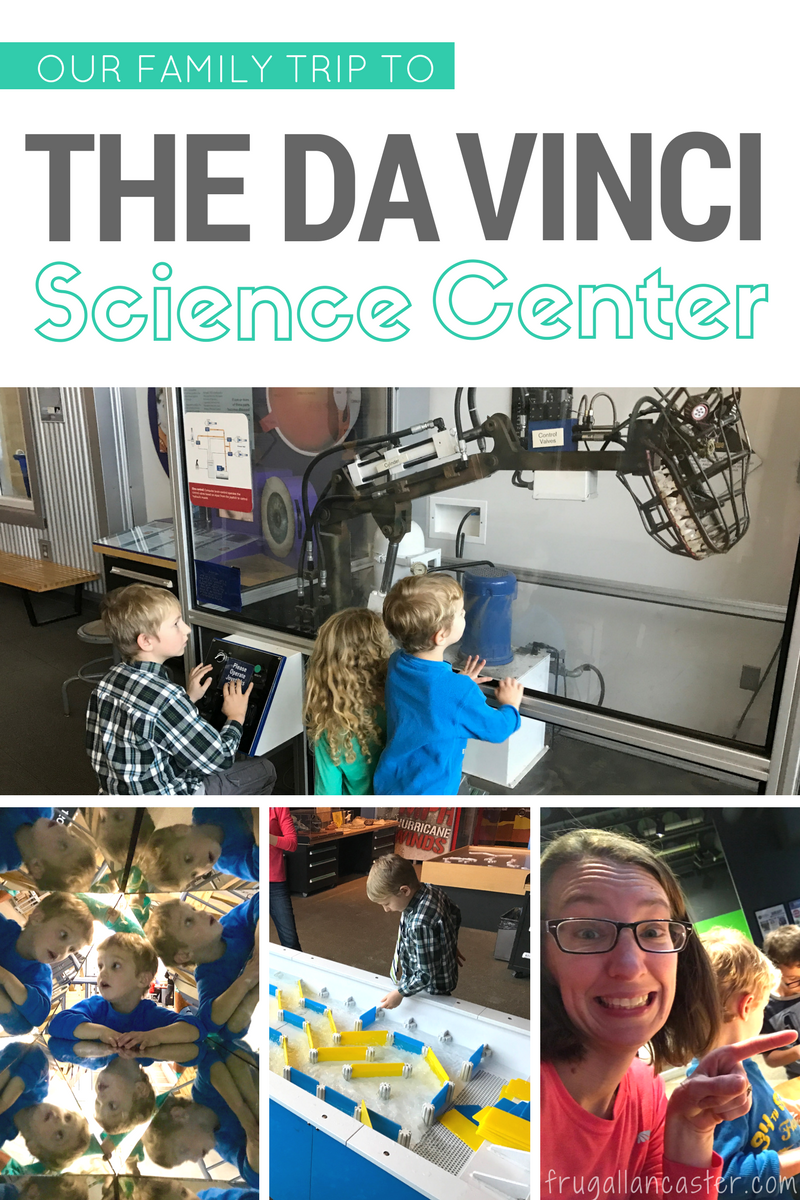 Our Family Trip to the Da Vinci Science Center