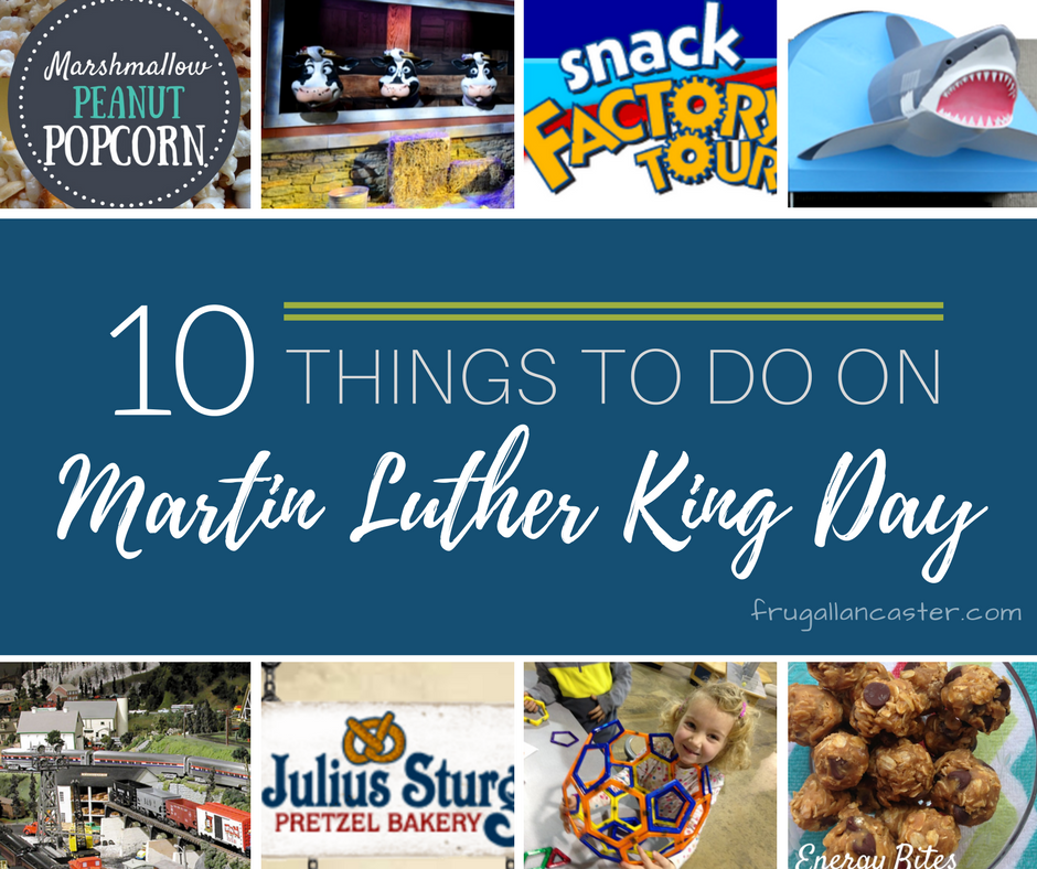 10 Things To Do On Martin Luther King Day in Lancaster County