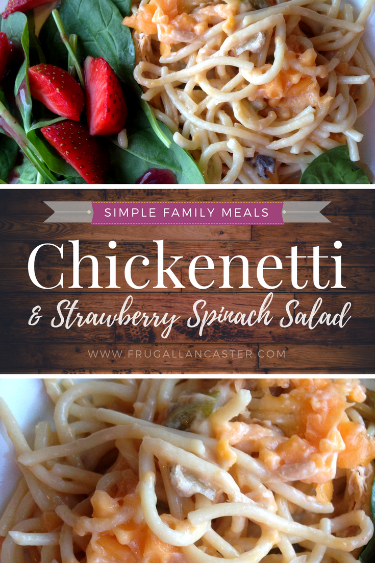 Chickenetti with Strawberry Spinach Salad {A Simple Family Meal Idea}