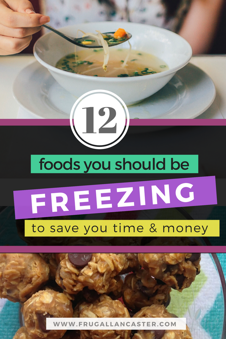 12 Foods You Should Be Freezing To Save You Time and Money