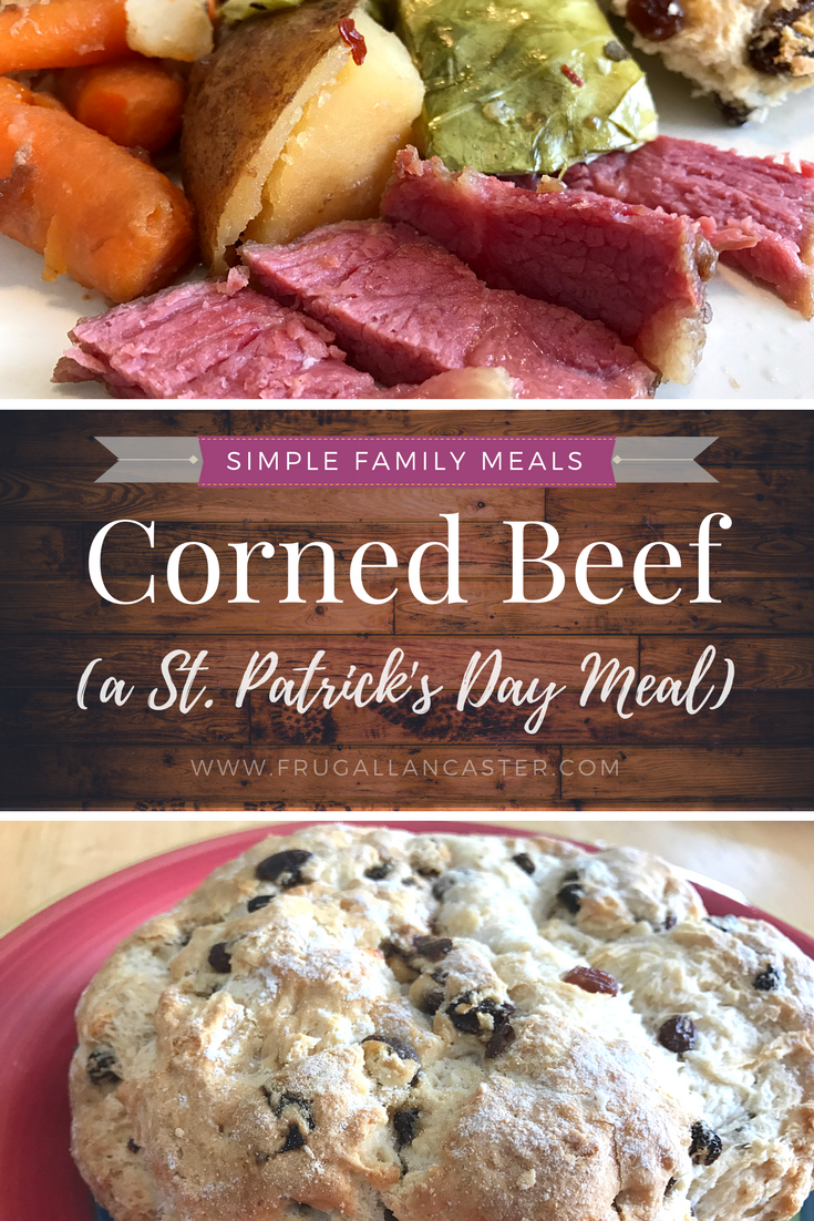 A Memorable St. Patrick's Day Meal In A Few Simple Steps {A Simple Family Meal: Corned Beef & Irish Soda Bread}