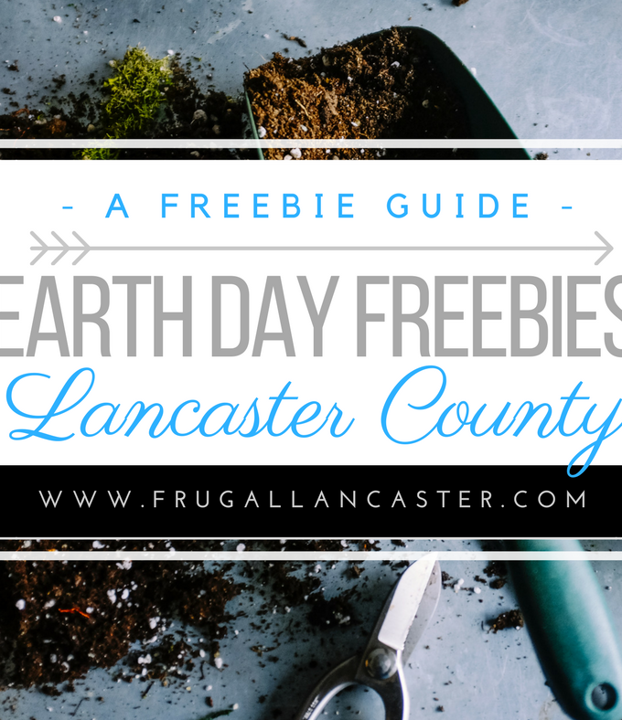 Lancaster County Earth Day Freebies, Events and Causes