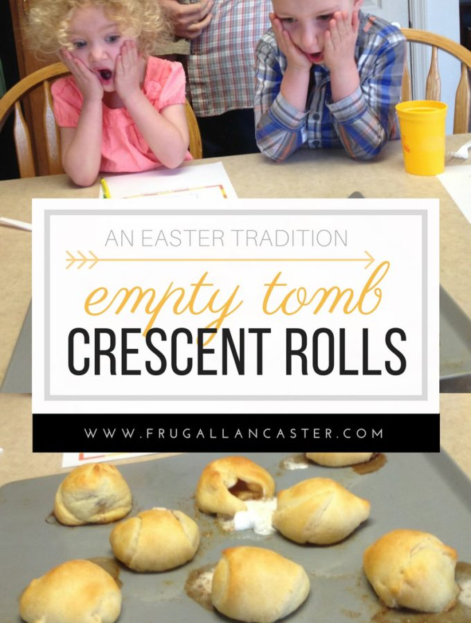 Empty Tomb Crescent Rolls {An Easter Family Tradition}