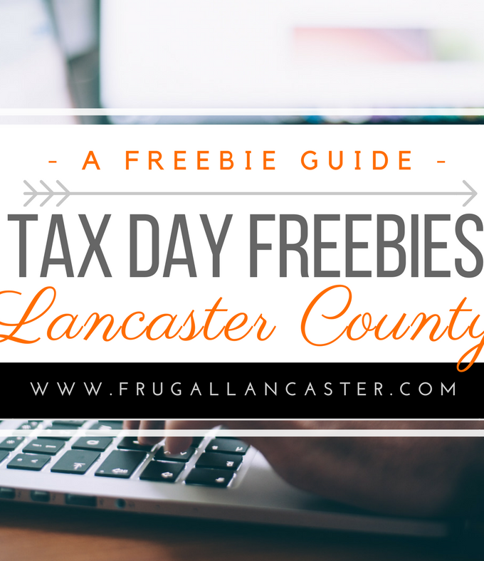 Tax Day Freebies in Lancaster County {Tuesday, April 18, 2017}