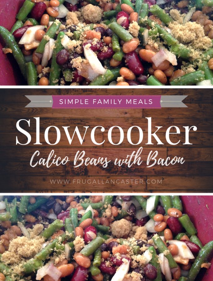 Slowcooker Calico Beans with Bacon {A Simple Family Meal}