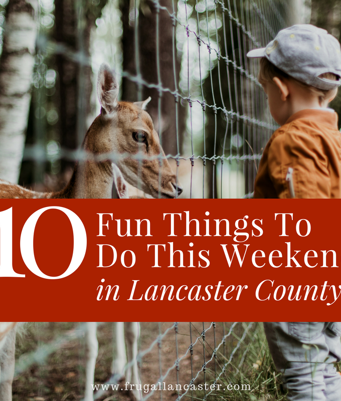 10 Fun, Family Things To Do This Weekend in Lancaster County