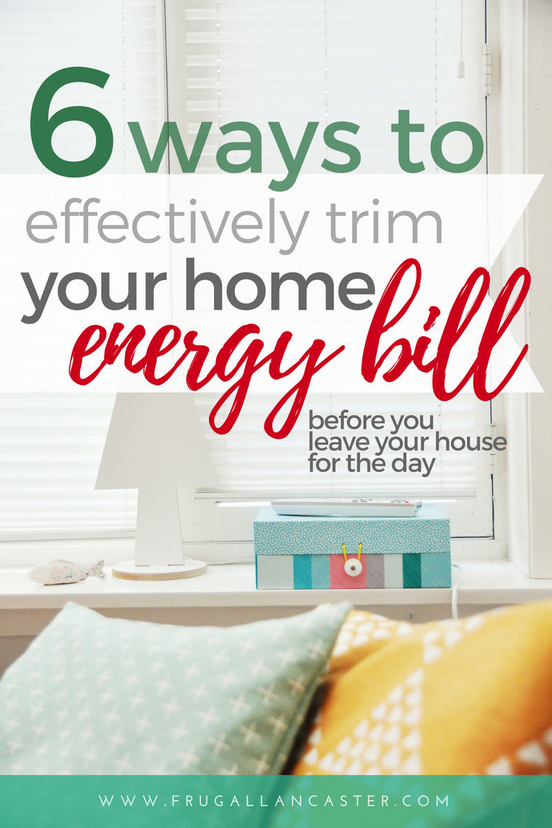 6 Ways to Effectively Trim Your Home Energy Bill (Before You Leave ...