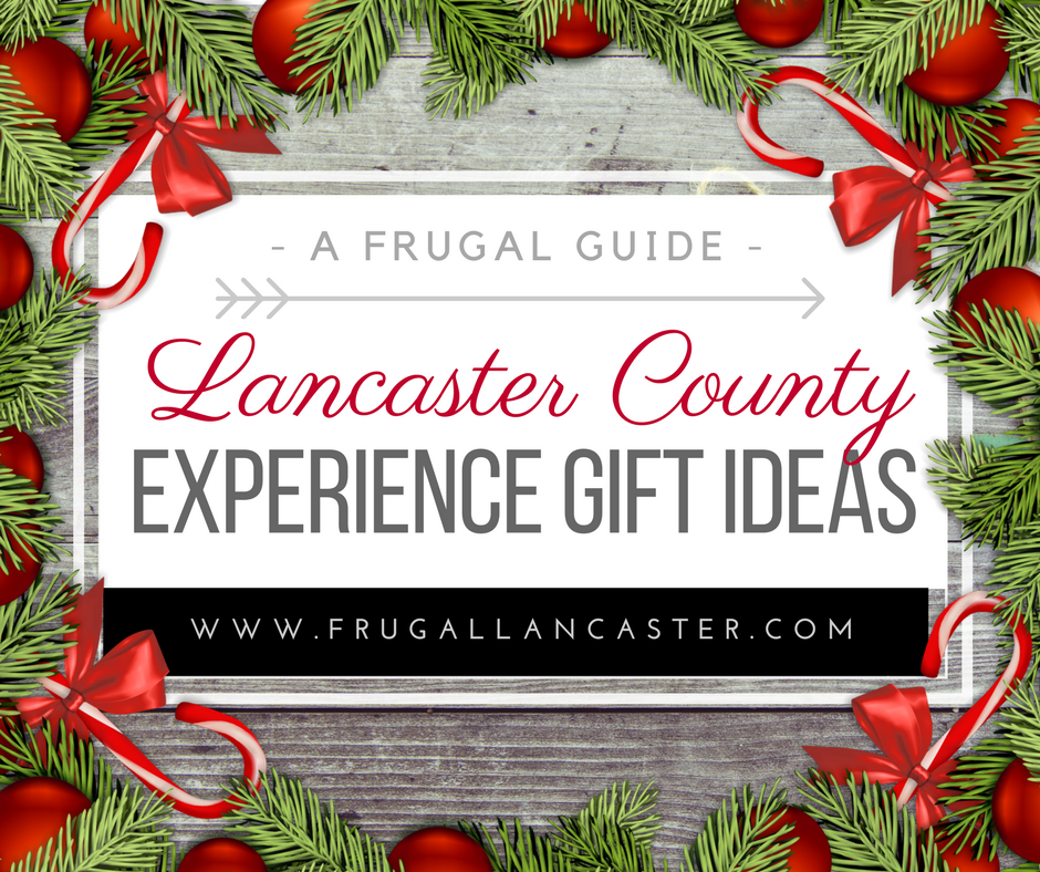 Experience Gift Ideas for Lancaster County - Frugal Lancaster