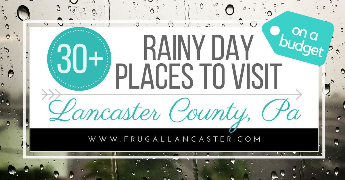 30 Places To Visit On Rainy Days In Lancaster County